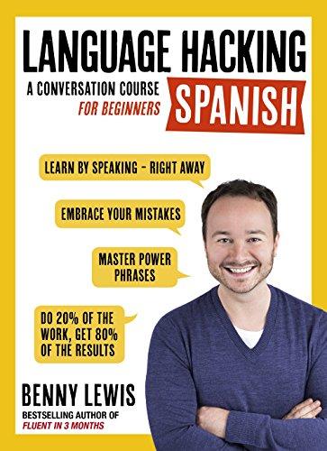LANGUAGE HACKING SPANISH (Learn How to Speak Spanish - Right Away): Enhanced Ebook
