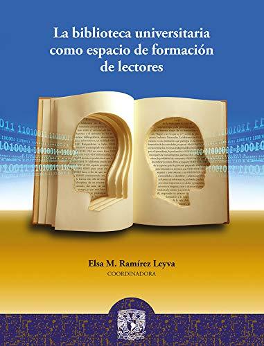 La biblioteca universitaria como espacio de formación de lectores ...
