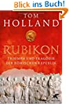 Rubikon: Triumph und Tragödie der Röm...