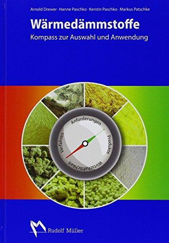 Wärmedämmstoffe: Kompass zur Auswahl und Anwendung von Arnold Drewer (24. September 2013) Gebundene Ausgabe