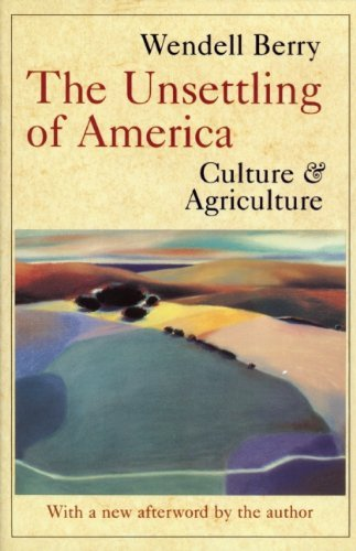 The Unsettling of America: Culture & Agriculture by Wendell Berry(1996-03-01)
