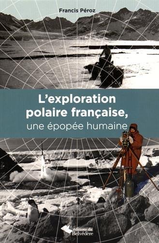 L'exploration polaire française, une épopée humaine