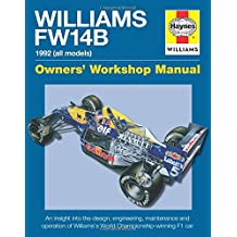 Haynes Williams FW14B Manual 1992 All Models: Owner's Workshop Manual, An Insight Into the Design, Engineering, Maintenance and Operaton of William's World Championship-Winning F1 Car