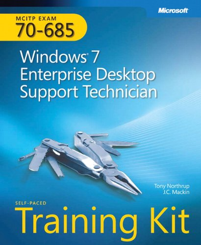 MCITP Self-Paced Training Kit (Exam 70-685): Windows® 7 Enterprise Desktop Support Technician (Pro Certification) por Tony Northrup