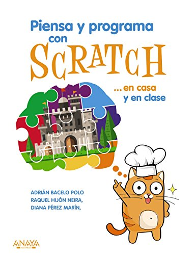 Piensa y programa con Scratch... en casa y en clase (Títulos Especiales) por Raquel Belén Hijón Neira