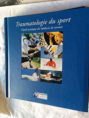 Traumatologie du sport Guide pratique du mdecin de terrain