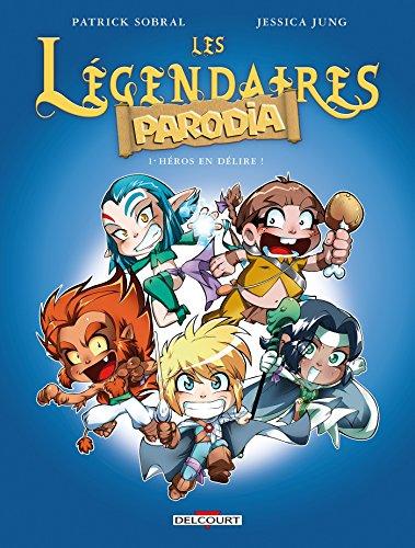 Les Légendaires Parodia (1) : Héros en délire !