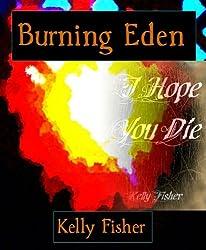 Burning Eden/ I Hope You Die (English Edition)