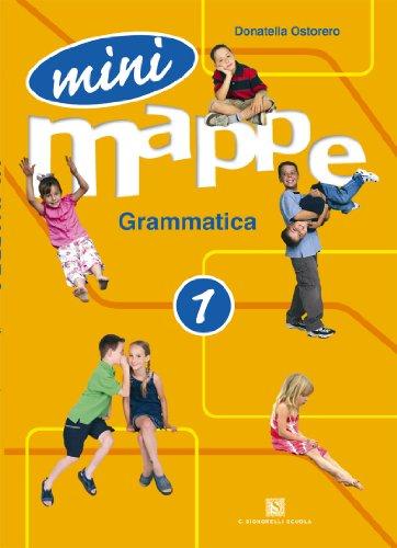 Mini mappe. Grammatica. Per la 1ª classe elementare