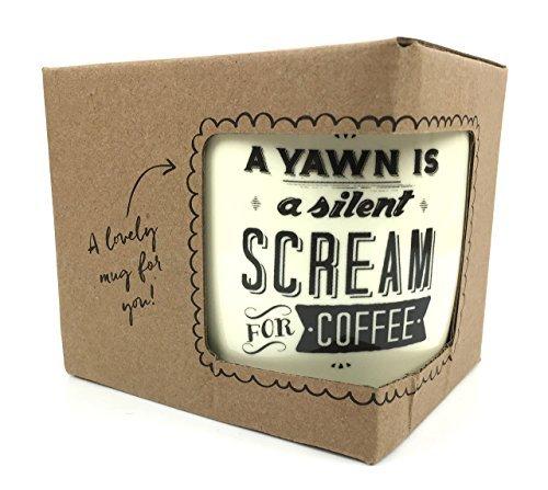 Neuheit kaffee Tasse Geschenk eine gähnen ist eine leise scream für Kaffee