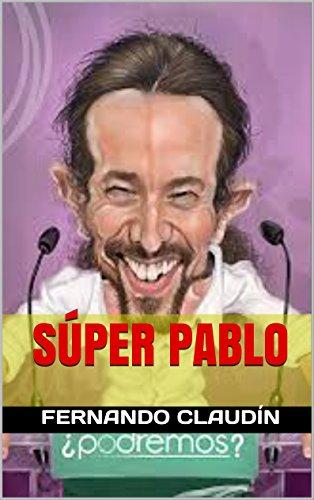 Súper Pablo: Retratos humorísticos de la sociedad española actual por Fernando Claudín