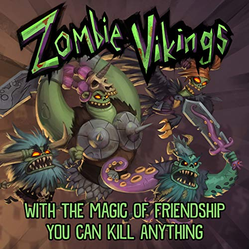 With the Magic of Friendship You Can Kill Anything (Zombie Vikings Original Game Soundtrack)