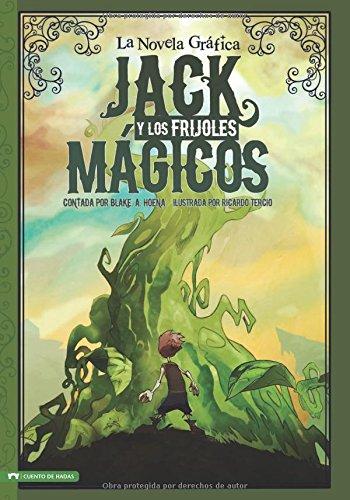 Jack Y Los Frijoles Magicos: La Novela Grafica (Graphic Spin En Espanol)