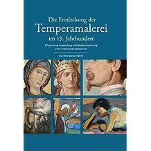 Die Entdeckung der Temperamalerei im 19. Jahrhundert (Schriften des Instituts für Archäologie, Denkmalkunde und Kunstgeschichte)
