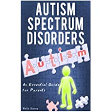 Autism Spectrum Disorder: An Essential Guide for Parents