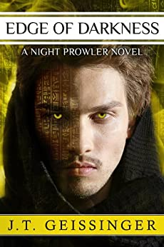 Edge of Darkness (A Night Prowler Novel Book 4) by [Geissinger, J.T.]