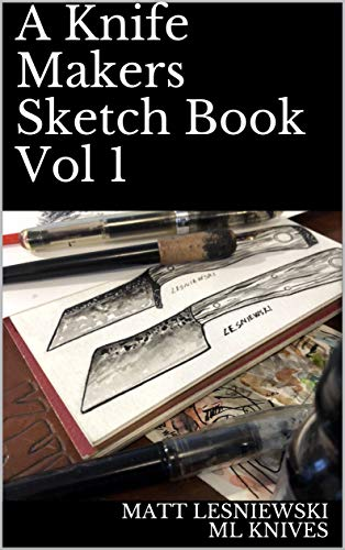 A Knife Makers Sketch Book Vol 1 (English Edition)