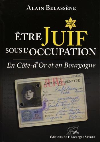 Être Juif Sous l'Occupation en Cote-d'Or et en Bourgogne
