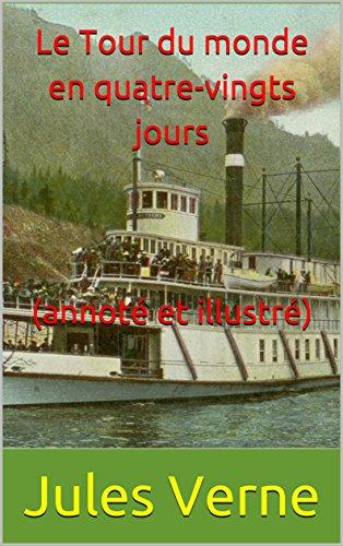 le-tour-du-monde-en-quatre-vingts-jours-annote-et-illustre-french-edition