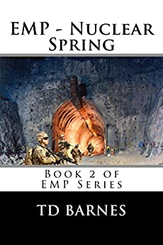 EMP - Nuclear Spring: Book 2 of EMP Series (English Edition) di [Barnes, TD]