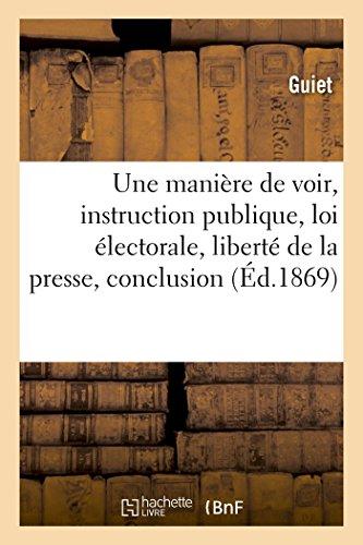 une-manire-de-voir-instruction-publique-loi-lectorale-libert-de-la-presse-conclusion