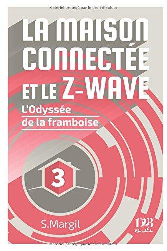 La maison connectée et le Z-Wave - L'Odyssée de ..