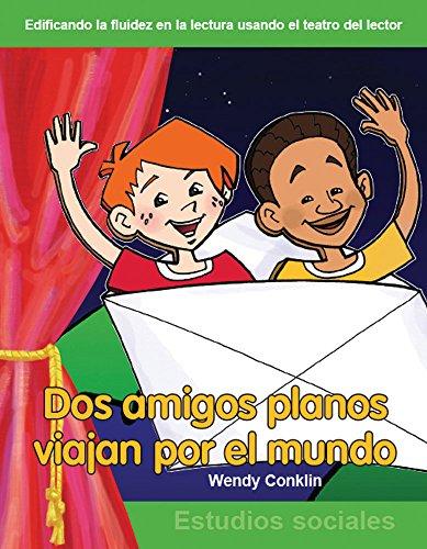 Dos amigos planos viajan por el mundo (Two Flat Friends Travel the World) (Building Fluency through Reader's Theater)