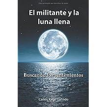 El militante y la luna llena: Buscando los sentimientos