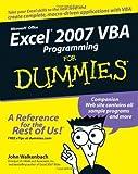 Excel 2007 VBA Programming for Dummies (For Dummies (Computers)) Walkenbach, John ( Author ) Feb-01-2007 Paperback