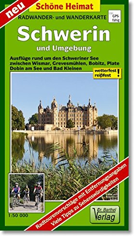 Radwander- und Wanderkarte Schwerin und Umgebung: Ausflüge rund um den Schweriner See zwischen Wismar, Grevesmühlen, Bobitz, Plate, Dobin am See und Bad Kleinen. 1:50000 (Schöne Heimat)