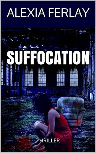 SUFFOCATION: THRILLER par ALEXIA FERLAY