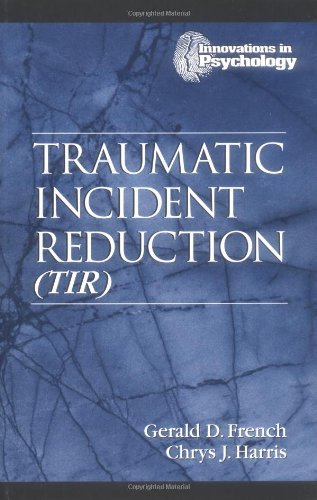 Traumatic Incident Reduction (TIR) (Innovations in Psychology) by Gerald D. French (1998-08-25)