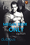 The Only Option (Dubious Book 4) (English Edition)