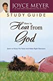 Image de How to Hear from God Study Guide: Learn to Know His Voice and Make Right Decisions (Meyer, Joyce) (English Edition)