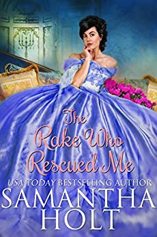 The Rake Who Rescued Me by [Holt, Samantha]