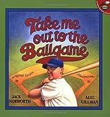 Take Me Out to the Ballgame (Aladdin Picture Books)