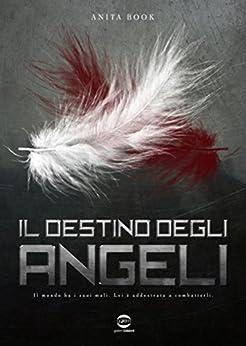 Il destino degli Angeli (go-ok white) di [Book, Anita]