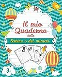 Il mio Quaderno delle lettere e dei numeri: Libri per imparare a scrivere lettere e numeri - Un Libri per la Scuola dellŽinfanzia | Prescolastica bambini libri e Libri bambini