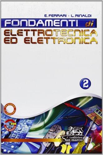 Fondamenti di elettrotecnica ed elettronica. Con Quaderno operativo di laboratorio. Per gli Ist. tecnici industriali. Con espansione online: 2