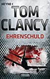 Ehrenschuld: Thriller (JACK RYAN, Band 8) - Tom Clancy