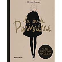 la mode Parisienne: 150 Mode-Illustrationen zum Ausmalen
