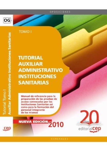 Tutorial Auxiliar Administrativo Instituciones Sanitarias. Tomo I (Colección 80) por Sin datos