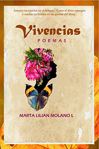 VIVENCIAS: Poemas por Marta Lilian Molano Leon