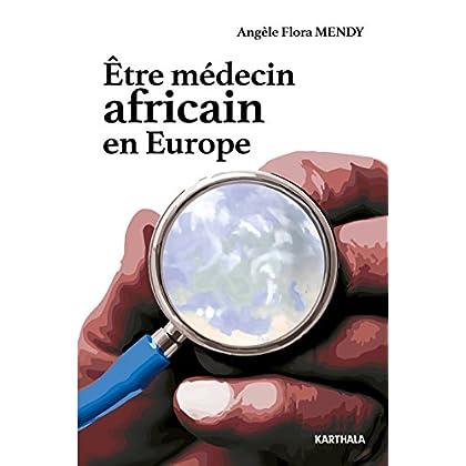 Être Medecin Africain en Europe