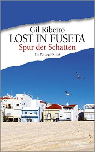 Lost in Fuseta - Spur der Schatten: Ein Portugal-Krimi (Leander Lost ermittelt)