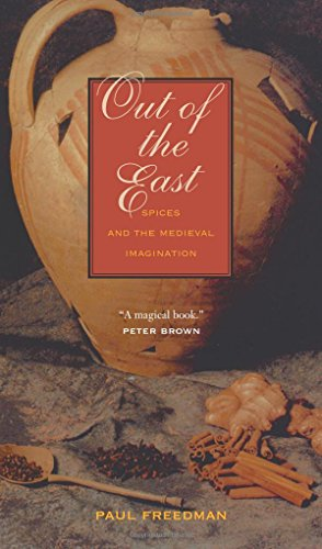 Out of the East: Spices and the Medieval Imagination (Circa Spice)