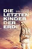 Tagebuch eines Toten: Endzeit-Thriller (Die letzten Kinder der Erde 1)