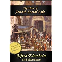 Sketches of Jewish Social Life in the Days of Christ (Illustrated) (English Edition)