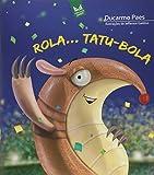 Rola... Tatu Bola (Em Portuguese do Brasil)