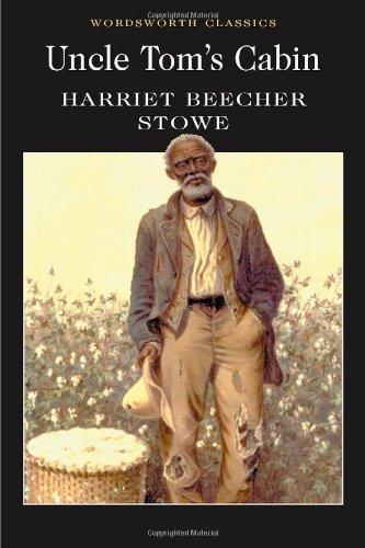 By Harriet Beecher Stowe - Uncle Tom's Cabin (Wordsworth Classics)